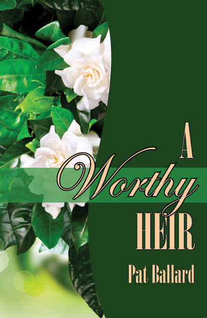 A Worthy Heir by Pat Ballard