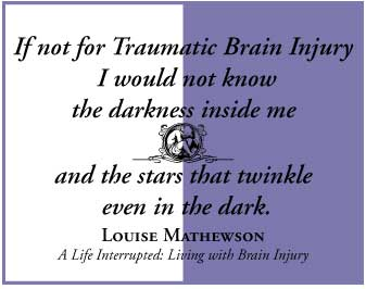 A Life Interrupted: Living with Brain Injury by Louise Mathewson -- quote