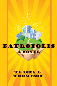 Fatropolis by Tracey L. Thompson