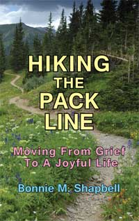 Hiking the Pack Line: Moving from Grief to a Joyful Life by Bonnie Shapbell
