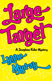 Large Target - Book 2 in the Josephine Fuller mystery series by Lynne Murray
