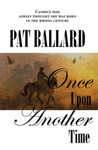 Once Upon Another Time by Pat Ballard