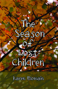 The Season of Lost Children by Karen Blomain