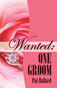Wanted: One Groom by Pat Ballard - new cover