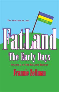 FatLand: The Early Days - Volume II of The FatLand Trilogy by Frannie Zellman