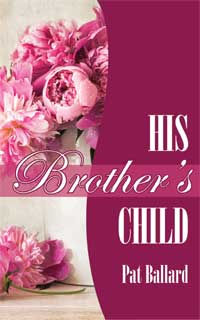 His Brother's Child by Pat Ballard - new cover