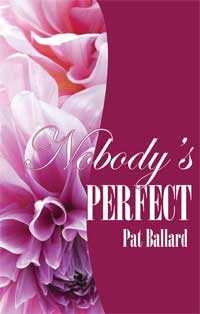 Nobody's Perfect by Pat Ballard - new cover