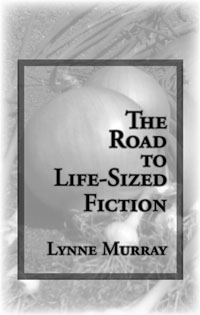 The Road to Life-Sized Fiction by Lynne Murray