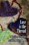 Love is the Thread A Knitting Friendship by Leslie Moise